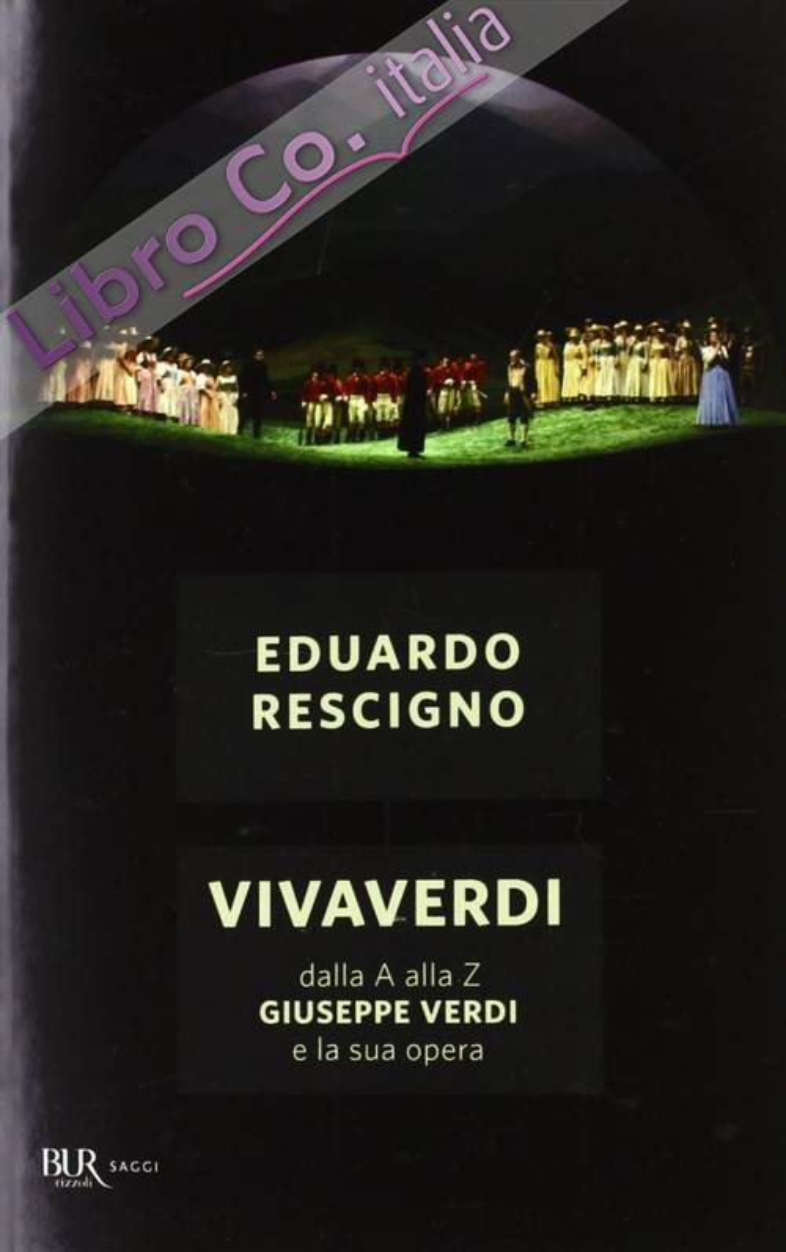 VivaVerdi. Dalla A alla Z Giuseppe Verdi e la sua opera.