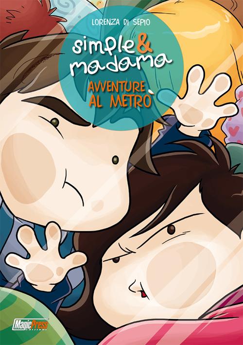 Avventure al metrò. Simple & Madama special