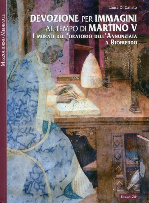 Devozione per immagini al tempo di Martino V. I murali dell'oratorio dell'Annunziata a Riofreddo