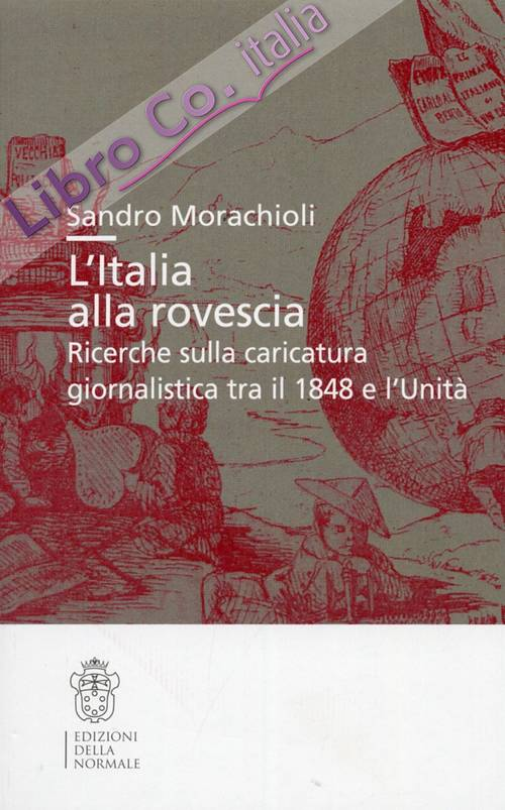 L'Italia alla rovescia. Ricerche sulla caricatura giornalistica tra il 1848 e l'Unità