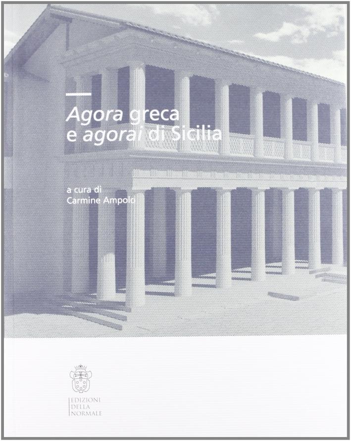 Agorà greca e agorai di Sicilia