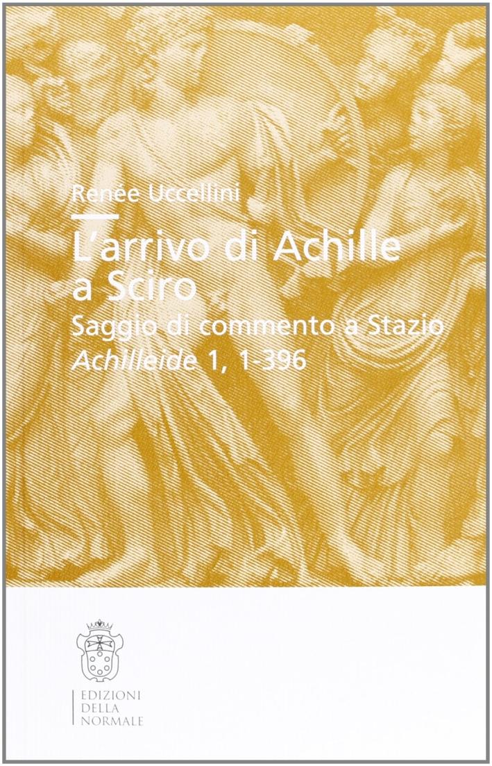 L'arrivo di Achille a Sciro. Saggio di commento a Stazio. Achilleide, 1, 1-396