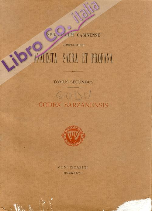 Analecta Sacra Et Profana. Tomus Secundus. Codex Sarzanensis. Fragments d'Ancienne Version Latine Du Quatrieme Evangile