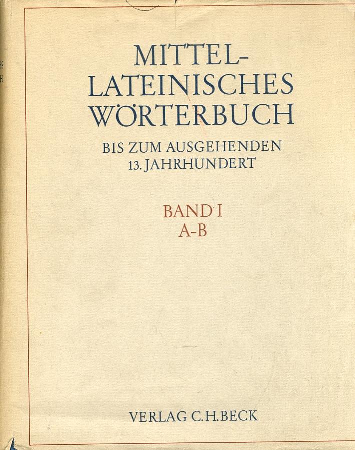 Mittellateinisches Wörterbuch bis zum ausgehenden 13. Jahrhundert, Band 1: A - B