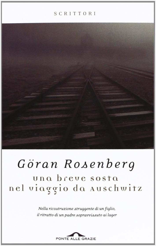 Una breve sosta nel viaggio da Auschwitz