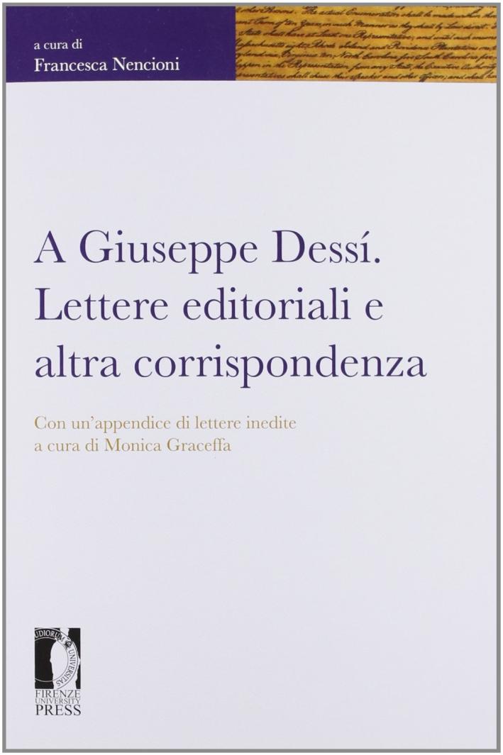 A Giuseppe Dessì. Lettere editoriali e altra corrispondenza
