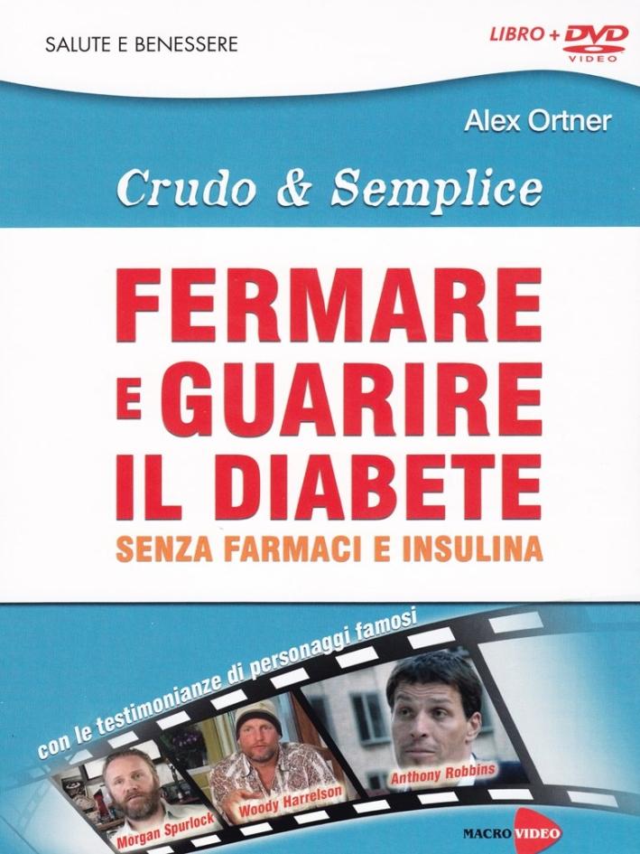 Crudo & semplice. Fermare e guarire il diabete senza farmaci e insulina. DVD. Con libro