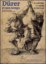 Dürer et Son Temps. De la Reforme a la Guerre de Trente Ans. Dessins Allemands de L'Ecole des Beaux-Arts