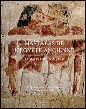 Mastabas de l'ancienne egypte. le maitre du tombeau