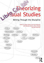 Theorizing Visual Studies. Writing Through the Discipline