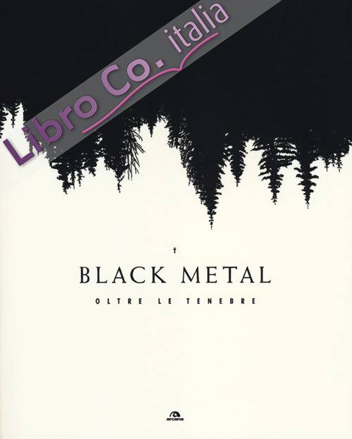Black metal. Oltre le tenebre