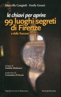"""""""Le chiavi per aprire 99 luoghi segreti di Firenze e della Toscana."""" + BOOKS"""