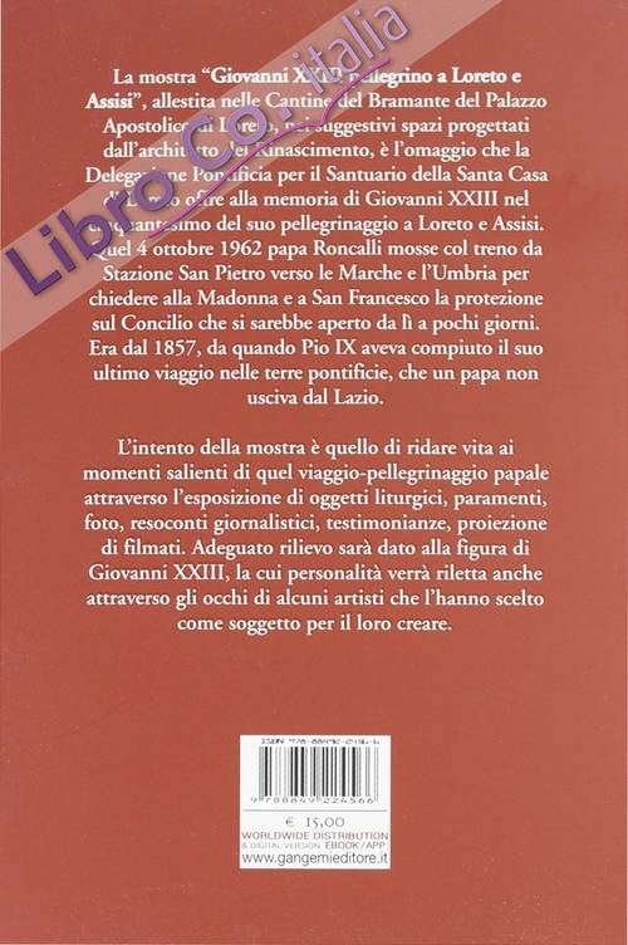 Giovanni XXIII pellegrino a Loreto e Assisi. Catalogo della mostra (Loreto, 30 settembre 2012-27 gennaio 2013). Ediz. illustrata