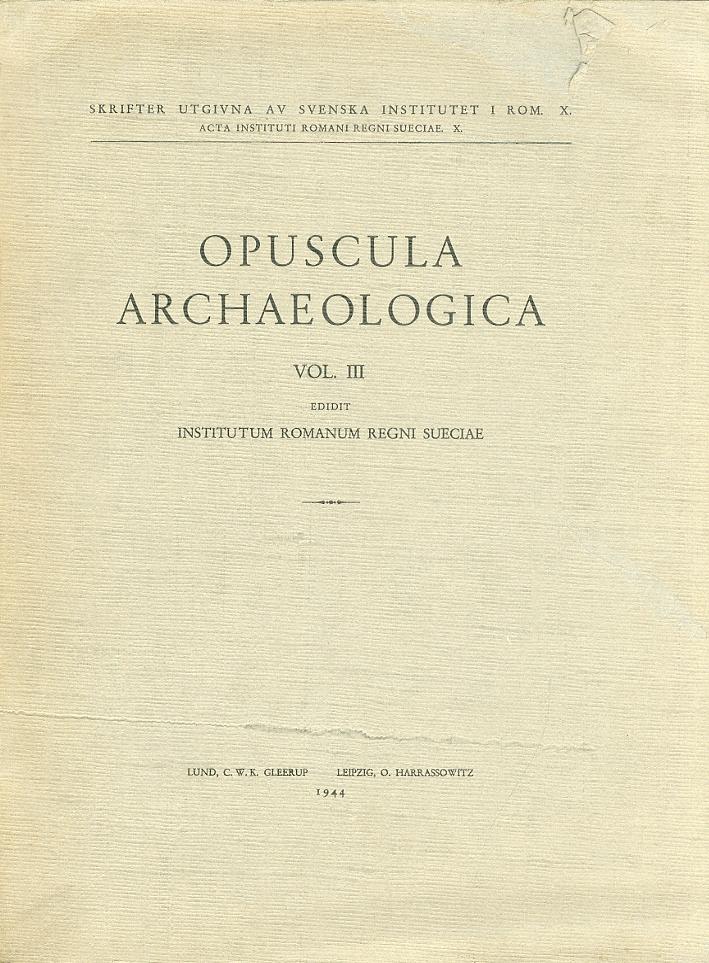 Opuscula Archaeologica. Volume III