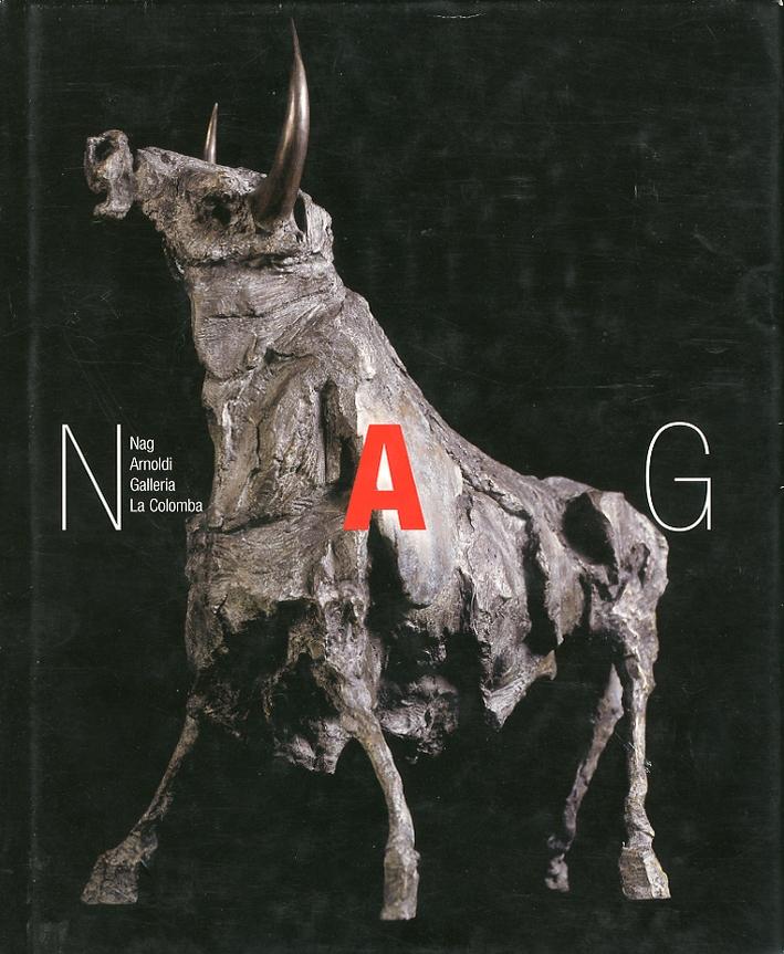 Nag. Soggetti e Temi della Scultura di Nag Arnoldi. [English and Italian Edition]