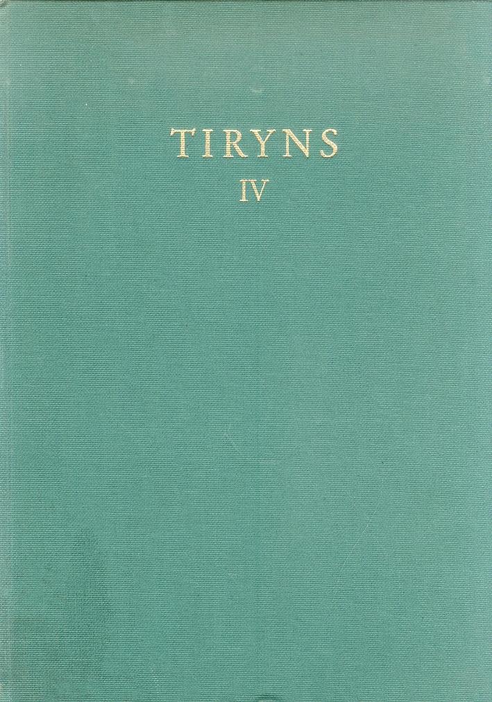 Tiryns. Die ergebnisse der ausgrabungen des instituts. IV