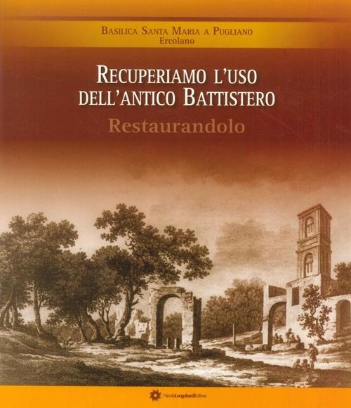Recuperiamo l'uso dell'Antico Battistero Restaurandolo. Basilica Santa Maria a Pugliano Ercolano
