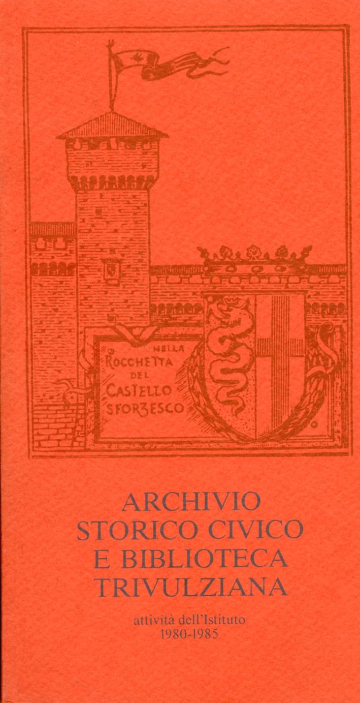 Archivio storico civico e biblioteca trivulziana. Attività dell'istituto 1980-1985
