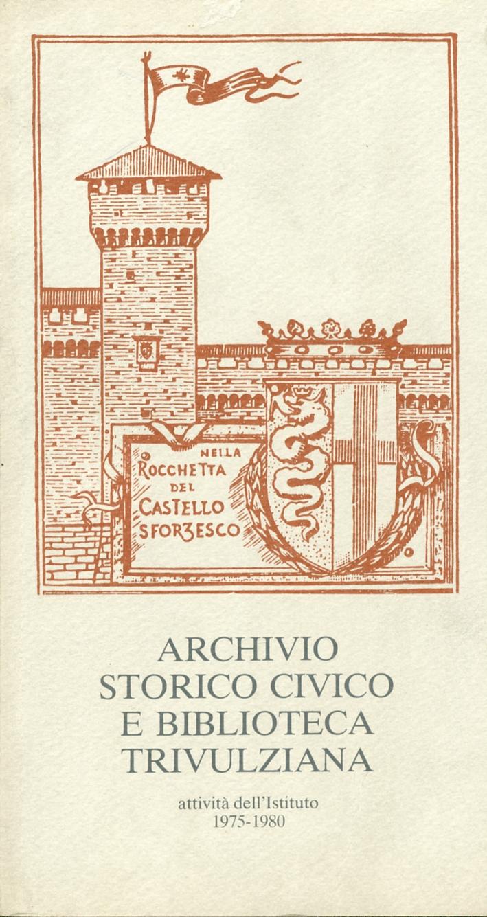 Archivio storico civico e biblioteca trivulziana. Attività dell'istituto 1975-1980