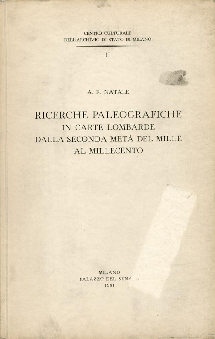 Ricerche paleografiche in carte lombarde dalla seconda metà del mille al millecento