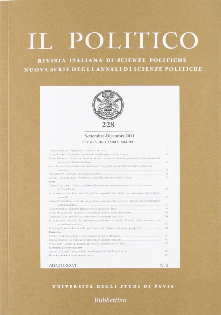 Il politico. Rivista italiana di scienze politiche (2011). Vol. 3: L'Italia che cambia: 1861-2011