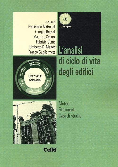 L'analisi di ciclo di vita degli edifici. Metodi, strumenti, casi di studio. Con CD-ROM