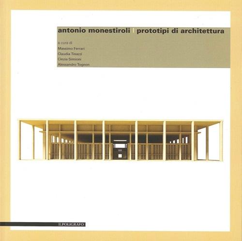 Antonio Monestiroli. Prototipi di architettura. Ediz. multilingue