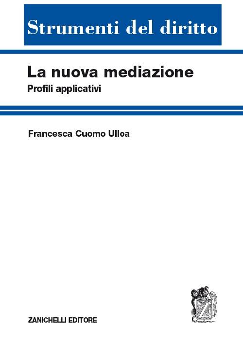 La nuova mediazione. Profili applicativi