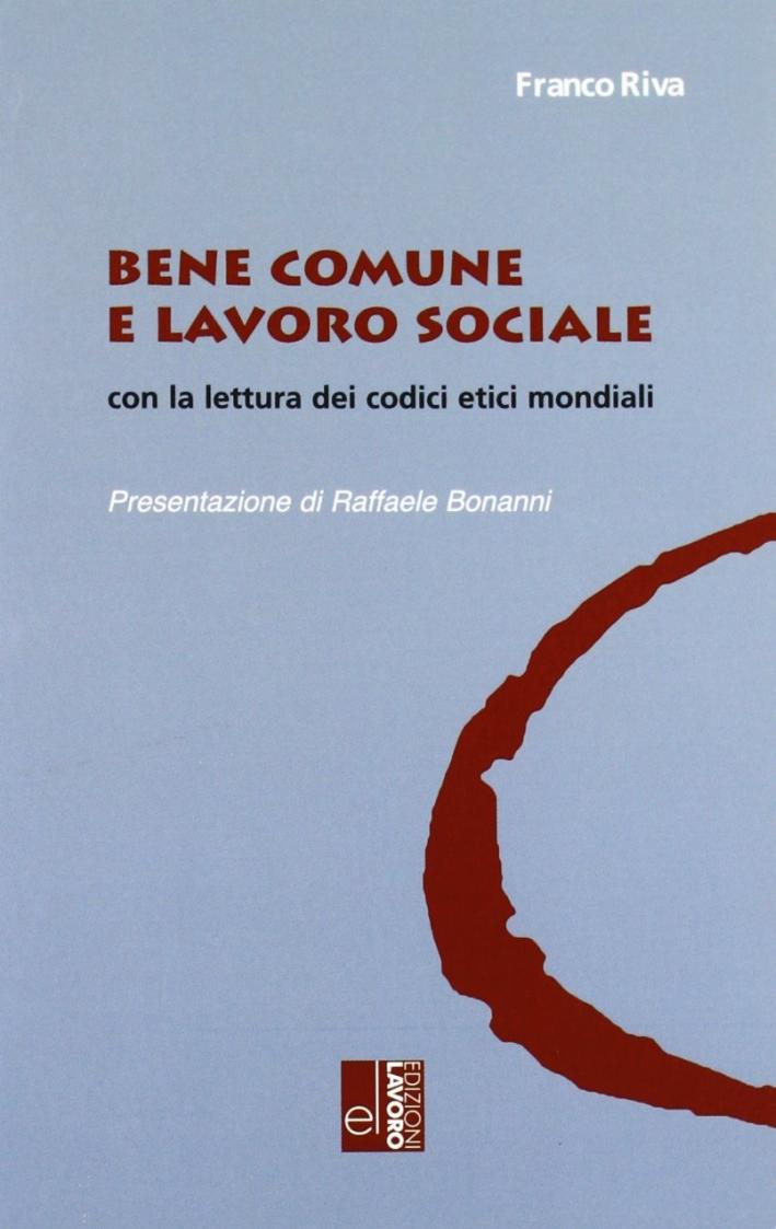 Bene comune e lavoro sociale con la lettura dei codici etici mondiali
