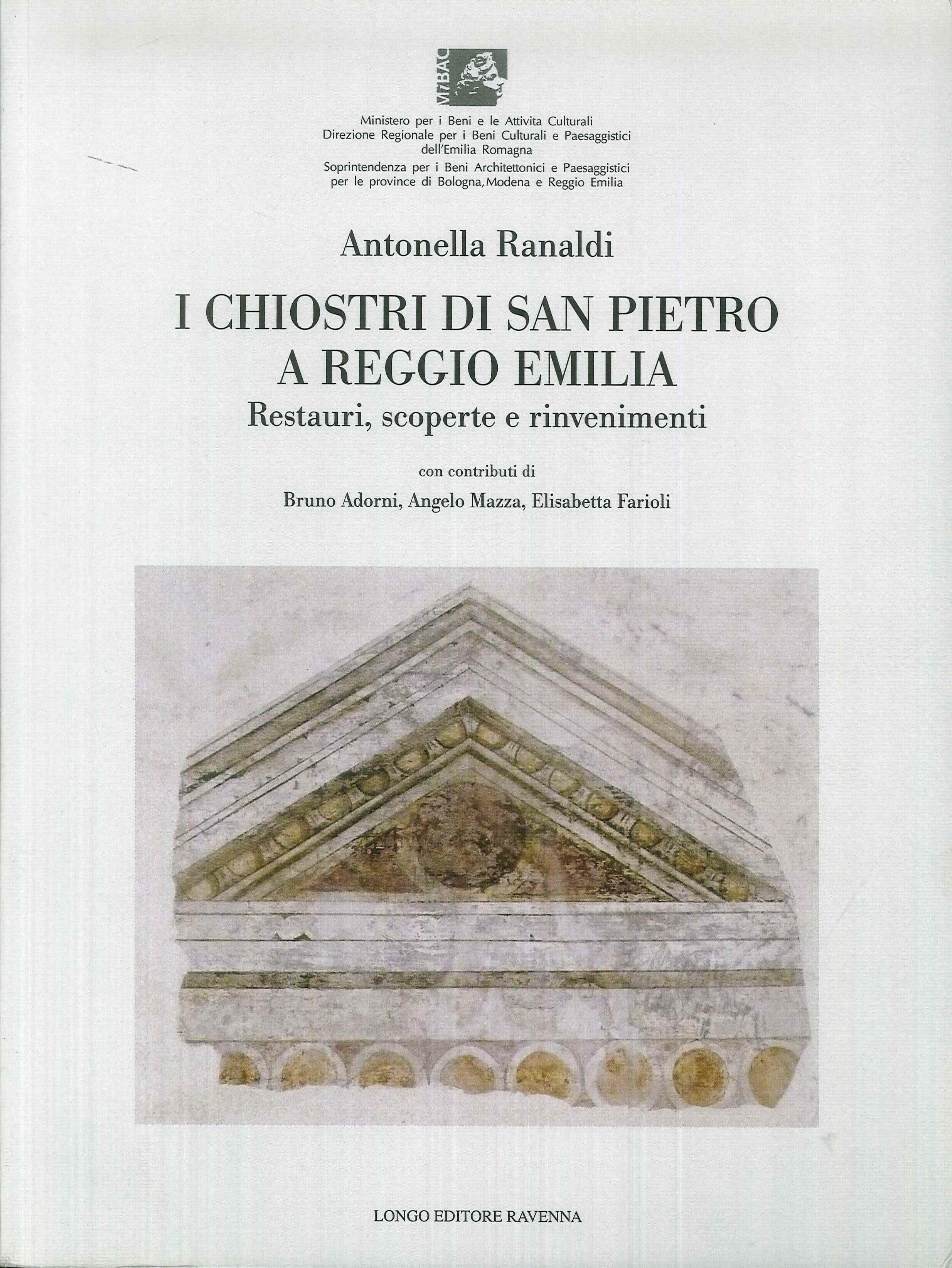 I Chiostri di San Pietro a Reggio Emilia. Restauri, Scoperte e Rinvenimenti
