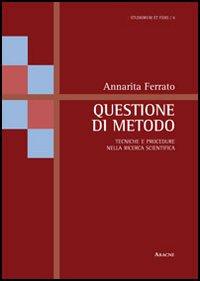 Questione di metodo. Tecniche e procedure nella ricerca scientifica