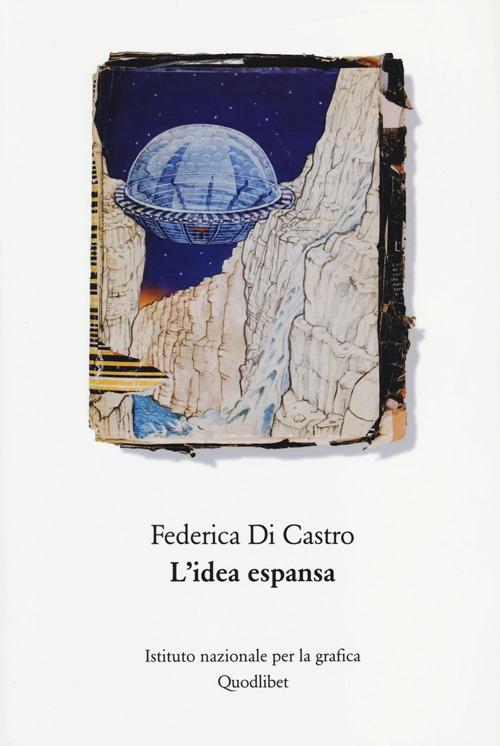 L'Idea Espansa. Un Percorso Critico nell'Arte del Novecento