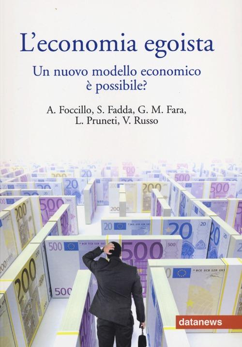 L'economia egoista. Un nuovo modello economico è possibile? Seminario di riflessione