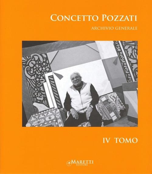 Concetto Pozzati. Archivio Generale. Tomo 4
