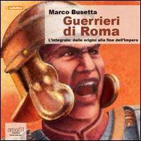 Guerrieri di Roma. L'integrale. Audiolibro. CD Audio formato MP3