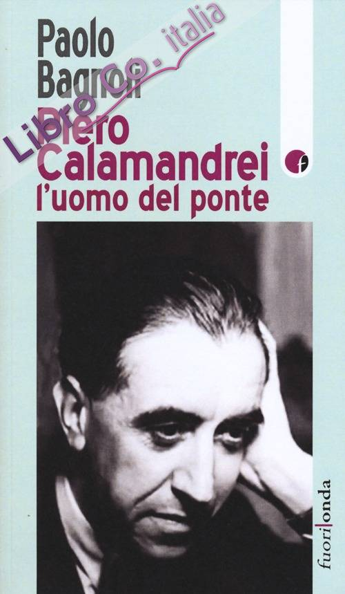 Piero Calamandrei: l'uomo del ponte