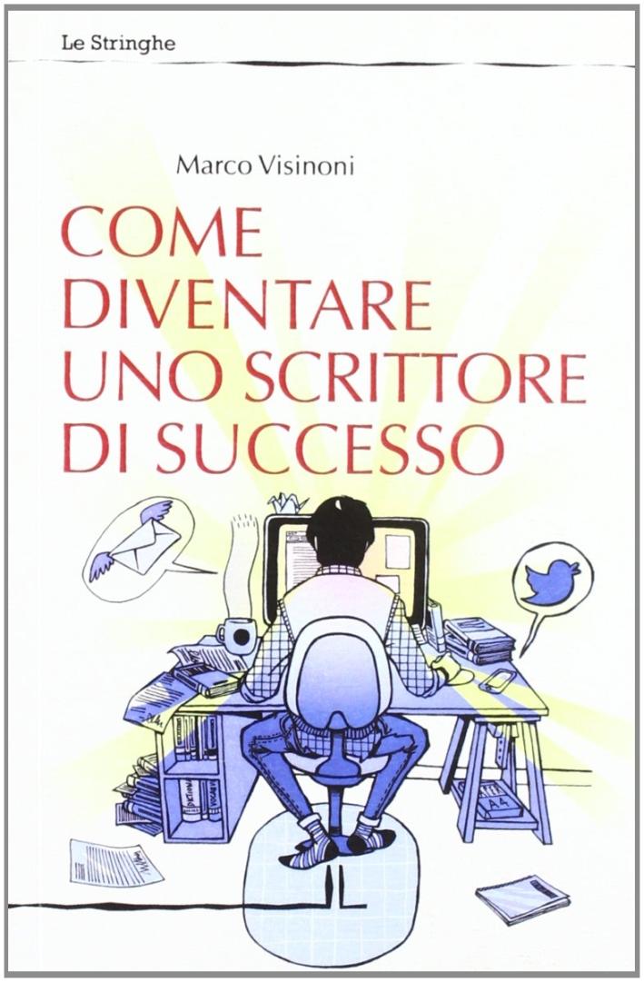 Come diventare uno scrittore di successo