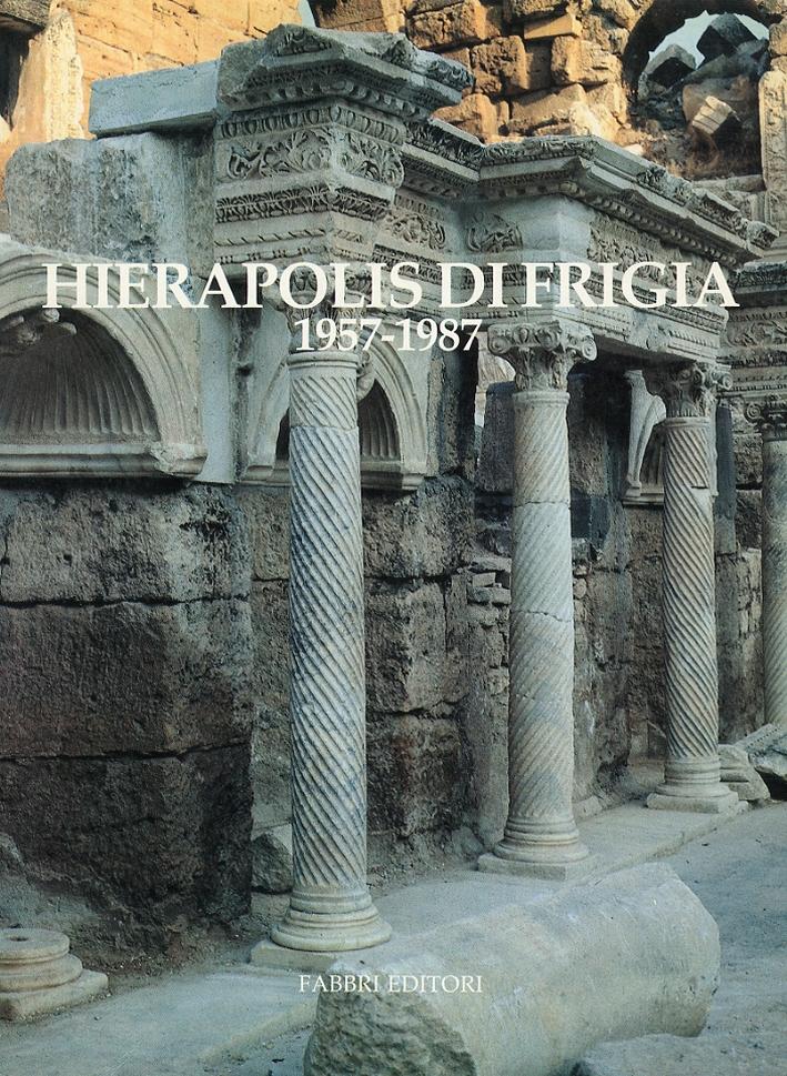 Hierapolis di Frigia. 1957-1987. [Edizione italiana, Inglese e Turca]