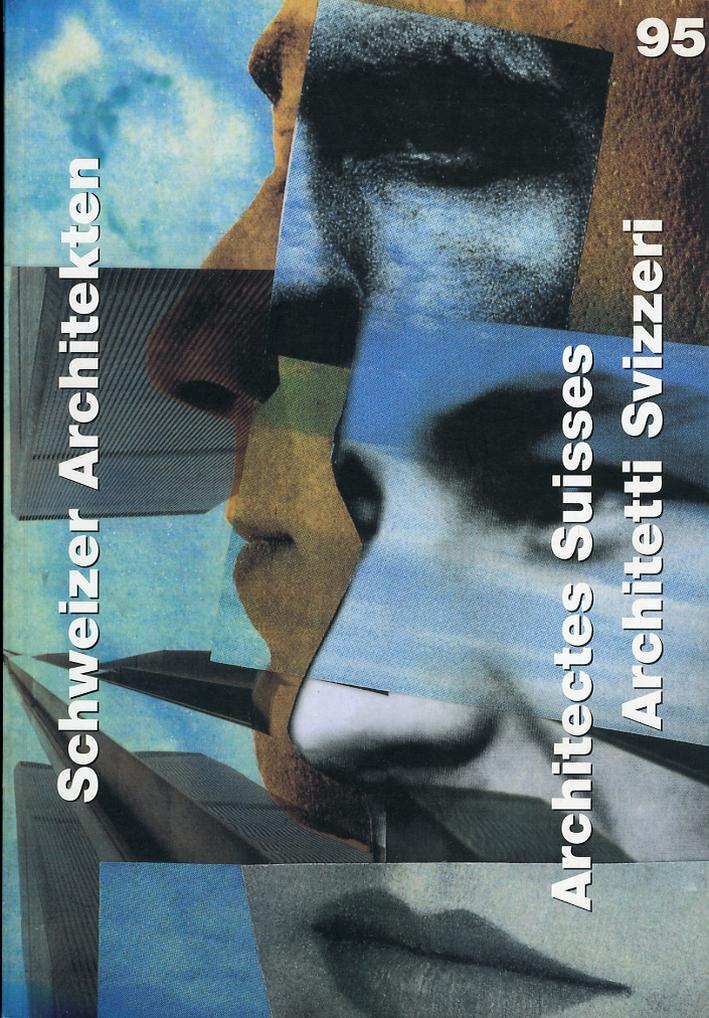 Schweizer Architekten. Architectes Suisses. Architetti Svizzeri