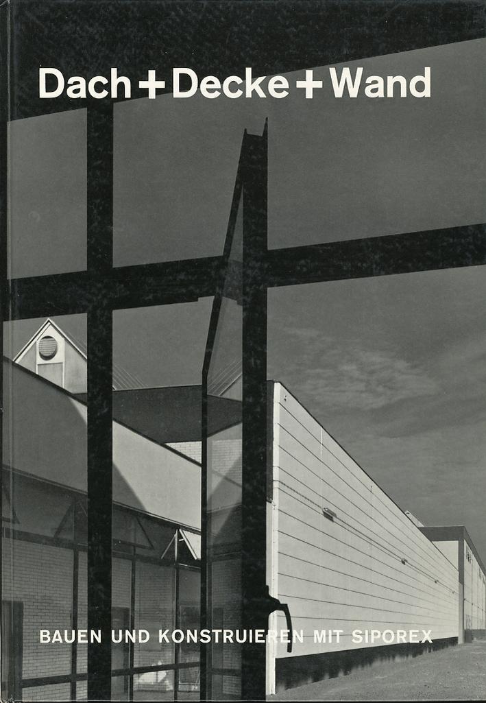 Dach + Decke + Wand. Bauen Und Konstruieren Mit Siporex