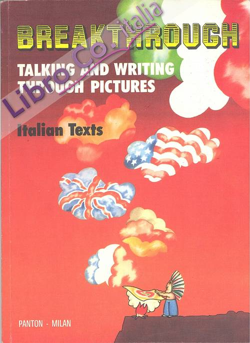 Breakthrough. Talking and writing through pictures. [edizione italiana]