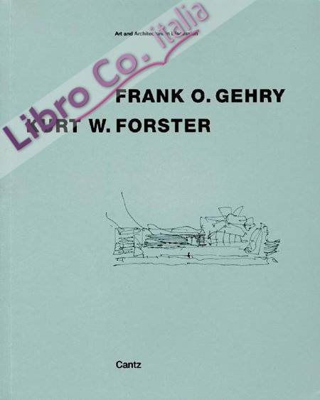 Frank O. Gehry, Kurt W. Forster