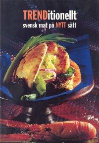 Trenditionellt. Svensk mat pa nytt satt