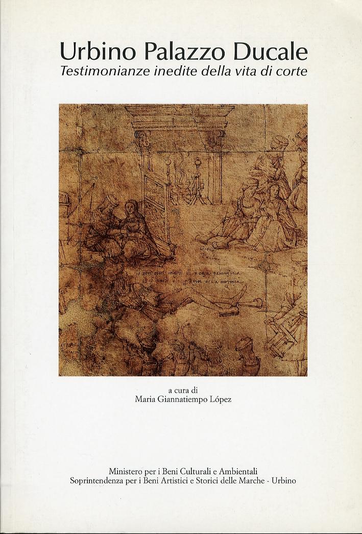Urbino Palazzo Ducale. Testimonianze Inedite della Vita di Corte. Catalogo della mostra. Dicembre 1997-marzo 1998.