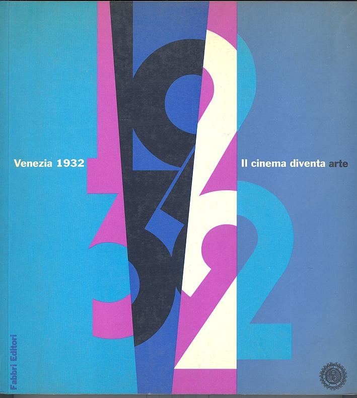 Venezia 1932. Il Cinema Diventa Arte. XLIX Mostra Internazionale d'Arte Cinematografica.