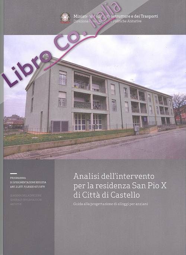 Analisi dell'intervento per la residenza di San Pio X di Città di Castello. Guida alla progettazione di alloggi per anziani.