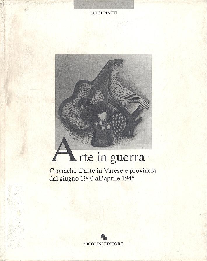 Arte in guerra. Cronache d'arte in Varese e provincia dal giugno 1940 all'aprile 1945.
