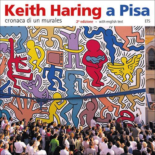 Keith Haring a Pisa. Cronaca di un murales.