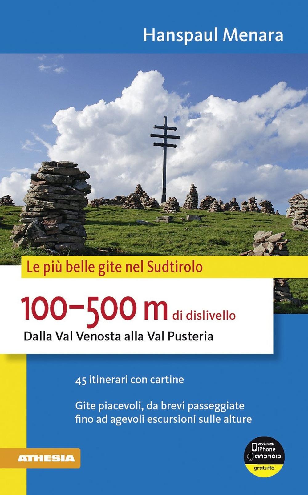 100-500 m di dislivello dalla Val Venosta alla Val Pusteria.