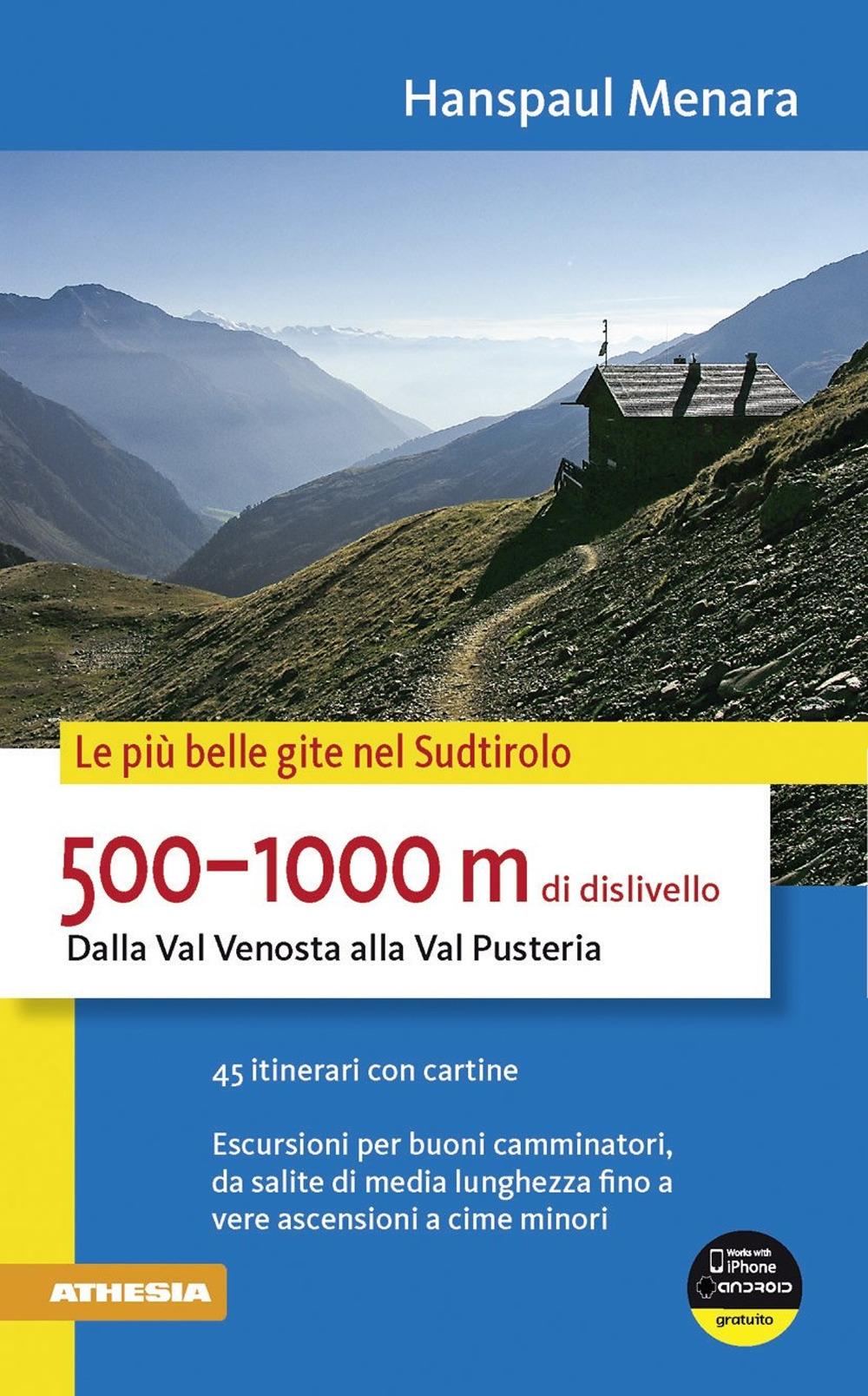 500-1000 m di dislivello dalla Val Venosta alla Val Pusteria.